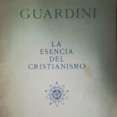 Libros de segunda mano: GUARDINI LA ESENCIA DEL CRISTIANISMO. Lote 161800697
