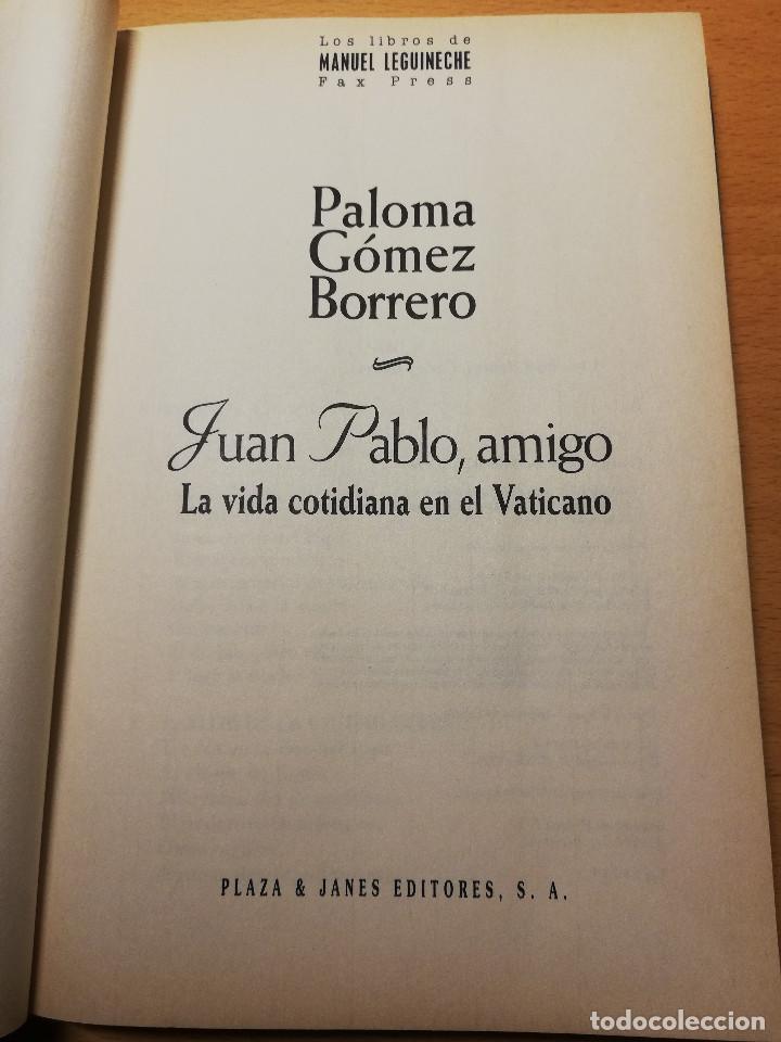 Libros de segunda mano: JUAN PABLO, AMIGO. LA VIDA COTIDIANA EN EL VATICANO (PALOMA GÓMEZ BORRERO) - Foto 3 - 162022542