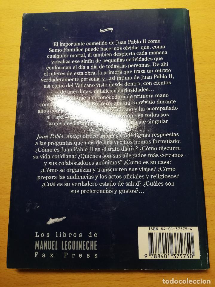 Libros de segunda mano: JUAN PABLO, AMIGO. LA VIDA COTIDIANA EN EL VATICANO (PALOMA GÓMEZ BORRERO) - Foto 8 - 162022542