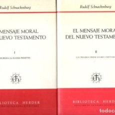 Libros de segunda mano: SCHNACKENBURG : EL MENSAJE MORAL DEL NUEVO TESTAMENTO - DOS TOMOS (HERDER, 1991). Lote 162143230