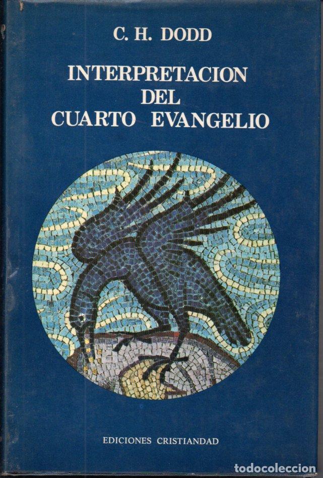 DODD : INTERPRETACIÓN DEL CUARTO EVANGELIO (CRISTIANDAD, 1978) (Libros de Segunda Mano - Religión)