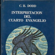 Libros de segunda mano: DODD : INTERPRETACIÓN DEL CUARTO EVANGELIO (CRISTIANDAD, 1978) . Lote 162297170