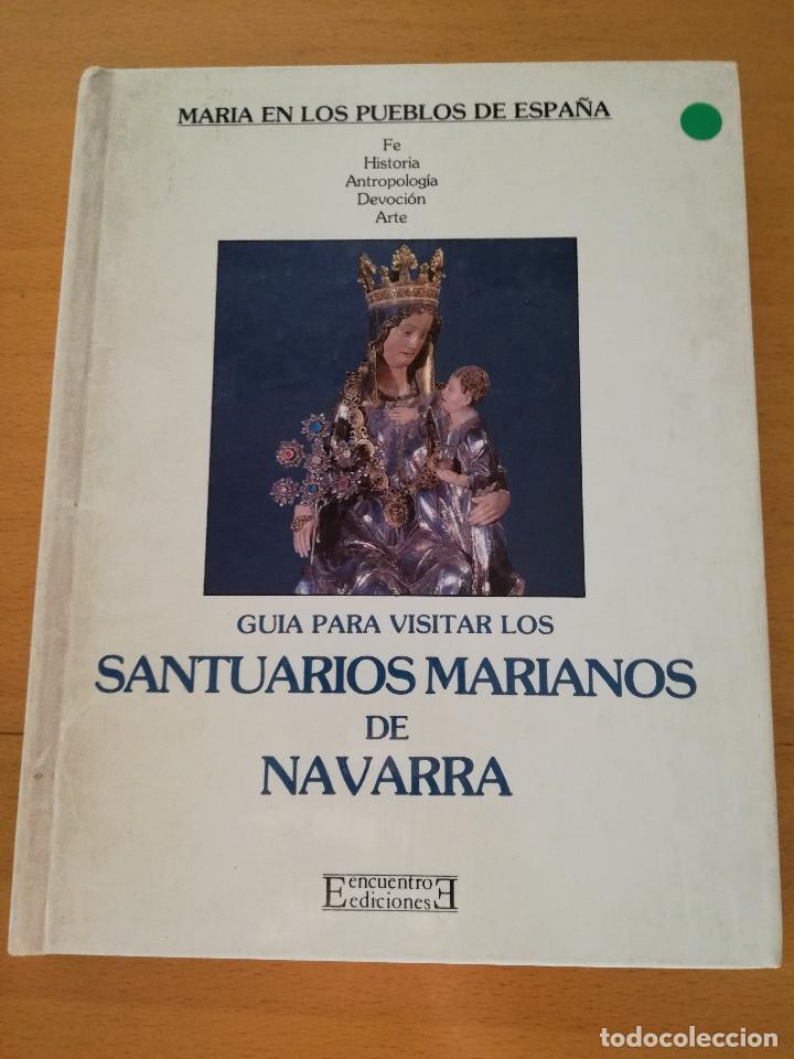 GUÍA PARA VISITAR LOS SANTUARIOS MARIANOS DE NAVARRA (EDICIONES ENCUENTRO) (Libros de Segunda Mano - Religión)