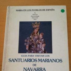 Libros de segunda mano: GUÍA PARA VISITAR LOS SANTUARIOS MARIANOS DE NAVARRA (EDICIONES ENCUENTRO). Lote 162449394