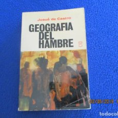 Libros de segunda mano: GEOGRAFIA DEL HAMBRE JOSUÉ DE CASTRO EDICIONES CID 1964 2ª EDICION. Lote 162537374