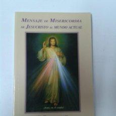 Libros de segunda mano: MENSAJE DE MISERICORDIA DE JESUCRISTO AL MUNDO ACTUAL. Lote 162573906