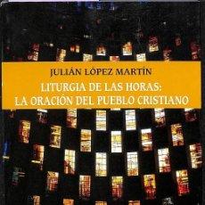 Libros de segunda mano: LITURGIA DE LAS HORAS: LA ORACIÓN DEL PUEBLO CRISTIANO. Lote 162747608
