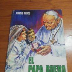 Libros de segunda mano: LIBRO EL PAPA BUENO (BIOGRAFÍA JUAN PABLO II) . Lote 162776222