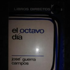 Libros de segunda mano: EL OCTAVO DÍA. JOSÉ GUERRA CAMPOS. ED. NACIONAL. 1973. . Lote 162813342