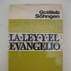 Libros de segunda mano: LA LEY Y EL EVANGELIO - GOTTLIEB SÖHNGEN - EDITORIAL HERDER - AÑO 1966.. Lote 162901990