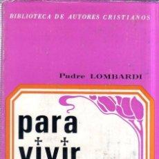 Libros de segunda mano: PARA VIVIR EL CONCILIO. PADRE LOMBARDI. 1973.. Lote 162905002