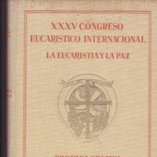 Libros de segunda mano: XXV CONGRESO EUCARÍSTICO INTERNACIONAL. CRÓNICA GRÁFICA. Lote 163079186