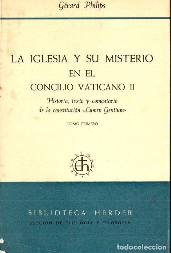 GERARD PHILIPS : LA IGLESIA Y SU MISTERIO EN EL CONCILIO VATICANO II  (HERDER, 1968)