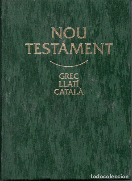 NOU TESTAMENT GREC LLATÍ CATALÀ (CLARET, 1995) (Libros de Segunda Mano - Religión)