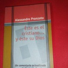 Libros de segunda mano: ALESSANDRO PRONZATO, ESTE ES EL CRISTIANO... Y ESTE ES DIOS. Lote 163417126