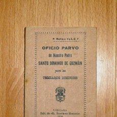 Libros de segunda mano: OFICIO PARVO DE NUESTRO PADRE DOMINGO DE GUZMÁN / TRADUCIDO Y ARREGLADO POR EL P. MARTINEZ VIGIL, O.. Lote 163448250