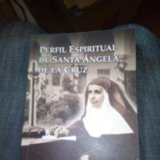 Libros de segunda mano: PERFIL ESPIRITUAL DE SANTA ANGELA DE LA CRUZ ANTONIO Mª CALERO SDB. Lote 163448950