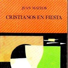 Libros de segunda mano: MATEOS : CRISTIANOS EN FIESTA (CRISTIANDAD, 1975). Lote 163455458