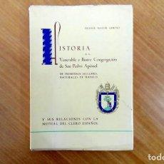 Libros de segunda mano: HISTORIA DE LA VENERABLE E ILUSTRE CONGREGACIÓN DE SAN PEDRO APÓSTOL. 1964. Lote 163542066