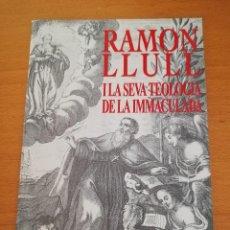 Libros de segunda mano: RAMON LLULL I LA SEVA TEOLOGIA DE LA IMMACULADA (JOSEP PERARNAU I ESPELT). Lote 163571410