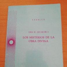 Libri di seconda mano: CURSO DE INICIACIÓN A LOS MISTERIOS DE LA OBRA DIVINA (KABALEB). Lote 163573038