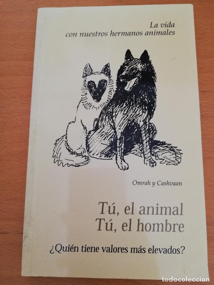 TÚ, EL ANIMAL. TÚ, EL HOMBRE ¿QUIÉN TIENE VALORES MÁS ELEVADOS? (LIOBANÍ) (Libros de Segunda Mano - Religión)