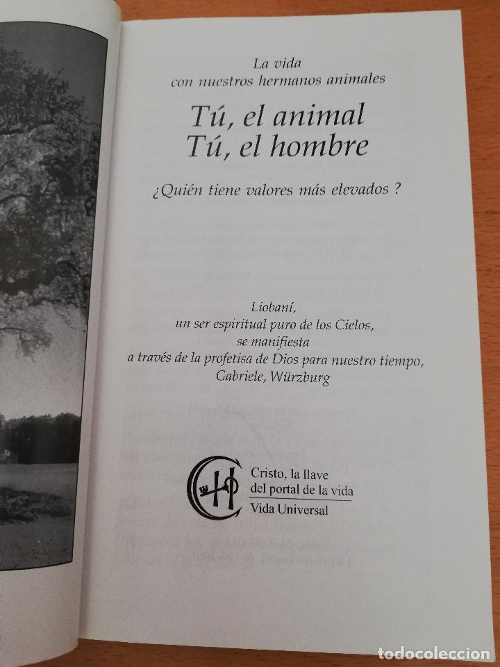 Libros de segunda mano: TÚ, EL ANIMAL. TÚ, EL HOMBRE ¿QUIÉN TIENE VALORES MÁS ELEVADOS? (LIOBANÍ) - Foto 2 - 163574250