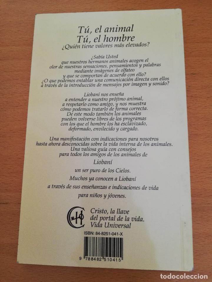 Libros de segunda mano: TÚ, EL ANIMAL. TÚ, EL HOMBRE ¿QUIÉN TIENE VALORES MÁS ELEVADOS? (LIOBANÍ) - Foto 6 - 163574250
