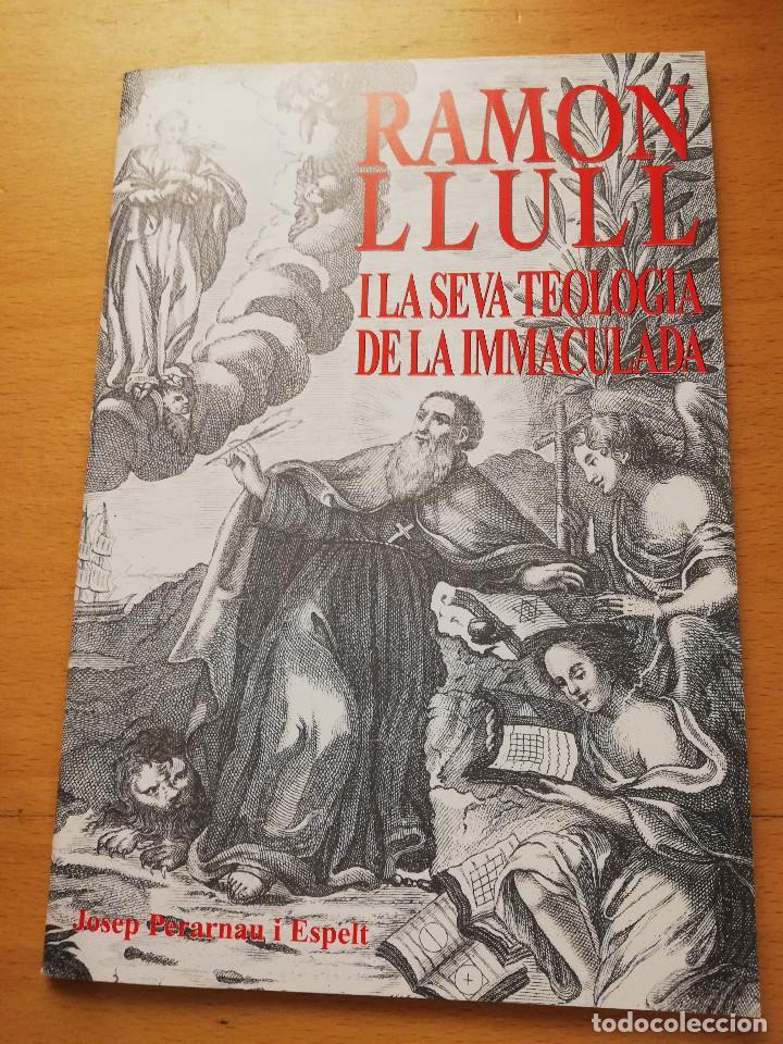 RAMON LLULL I LA SEVA TEOLOGIA DE LA IMMACULADA (JOSEP PERARNAU I ESPELT) (Libros de Segunda Mano - Religión)