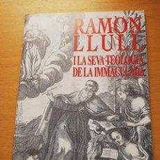 Libros de segunda mano: RAMON LLULL I LA SEVA TEOLOGIA DE LA IMMACULADA (JOSEP PERARNAU I ESPELT). Lote 163619654