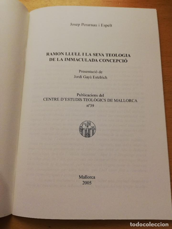 Libros de segunda mano: RAMON LLULL I LA SEVA TEOLOGIA DE LA IMMACULADA (JOSEP PERARNAU I ESPELT) - Foto 2 - 163619654