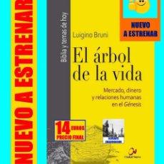 Libros de segunda mano: EL ÁRBOL DE LA VIDA - MERCADO, DINERO Y RELACIONES HUMANAS EN EL GENÉSIS - LUIGINO BRUNI - NUEVO. Lote 163749598