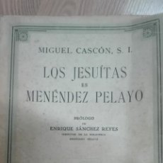 Libros de segunda mano: LOS JESUITAS EN MENENDEZ PELAYO -1940 . Lote 163781506