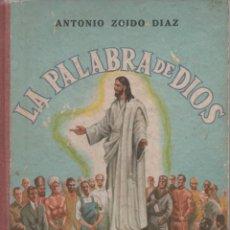 Libros de segunda mano: LA PALABRA DE DIOS. ANTONIO ZOIDO DIAZ. 1964. Lote 163782754