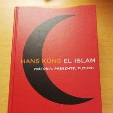 Libros de segunda mano: EL ISLAM. HISTORIA, PRESENTE, FUTURO (HANS KÜNG) EDITORIAL TROTTA. Lote 171506719