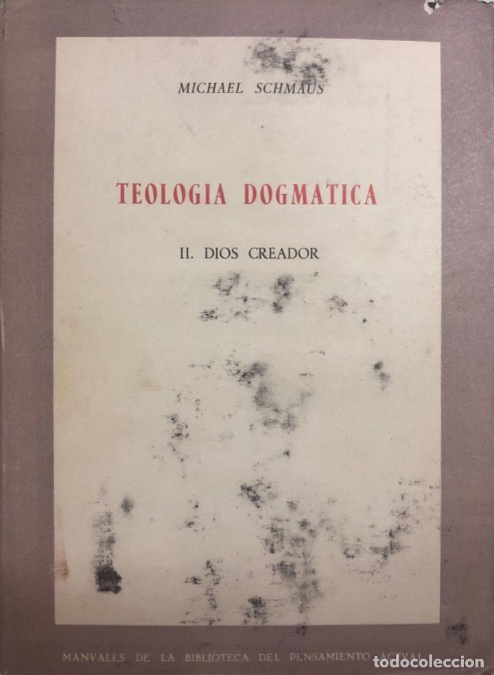 TEOLOGIA DOGMATICA. II. DIOS CREADOR. MICHAEL SCHMAUS. EDICIONES ALP. MADRID, 1959. PAGS 457 (Libros de Segunda Mano - Religión)