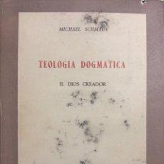 Libros de segunda mano: TEOLOGIA DOGMATICA. II. DIOS CREADOR. MICHAEL SCHMAUS. EDICIONES ALP. MADRID, 1959. PAGS 457. Lote 163847930