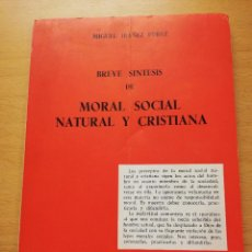 Libros de segunda mano: BREVE SÍNTESIS DE MORAL SOCIAL NATURAL Y CRISTIANA (MIGUEL IBÁÑEZ PÉREZ). Lote 163994734