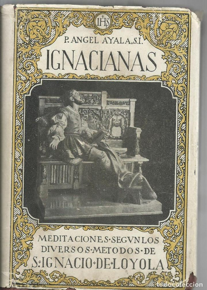 IGNACIANAS, P. ANGEL AYALA, S.I (ED. 1942) (Libros de Segunda Mano - Religión)