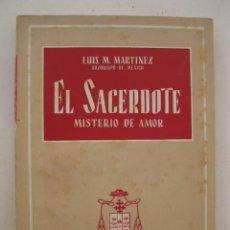 Libros de segunda mano: EL SACERDOTE, MISTERIO DE AMOR - LUIS M. MARTINEZ - EDICIONES STVDIVM - AÑO 1953.. Lote 164186486