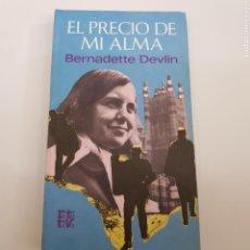 Libros de segunda mano: EL PRECIO DE MI ALMA - BERNADETTE DEVLIN - TDK7. Lote 164204690