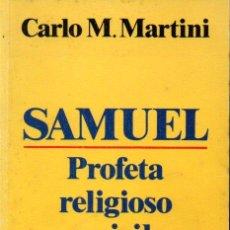 Libros de segunda mano - CARLO MARÍA MARTINI : SAMUEL PROFETA RELIGIOSO Y CIVIL (SAL TERRAE, 1991) - 164457410