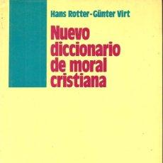 Libros de segunda mano: ROTTER - VIRT : NUEVO DICCIONARIO DE MORAL CRISTIANA (HERDER, 1993). Lote 164708802