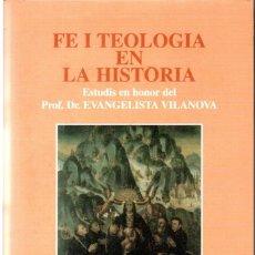 Libros de segunda mano: FE I TEOLOGIA EN LA HISTÒRIA - PROF. DR. EVANGELISTA VILANOVA (ABADIA DE MONTSERRAT, 1997). Lote 164709114