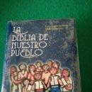 Libros de segunda mano: LA BIBLIA DE NUESTRO PUEBLO. Lote 165036777