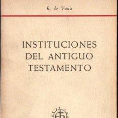 Libros de segunda mano: DE VAUX : INSTITUCIONES DEL ANTIGUO TESTAMENTO (HERDER, 1964). Lote 165072746