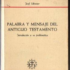 Libros de segunda mano: SCHREINER : PALABRA Y MENSAJE DEL ANTIGUO TESTAMENTO (HERDER, 1972). Lote 165073070