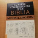 Libros de segunda mano: EL NUEVO CÓDIGO SECRETO DE LA BIBLIA (MICHAEL DROSNIN). Lote 165400290