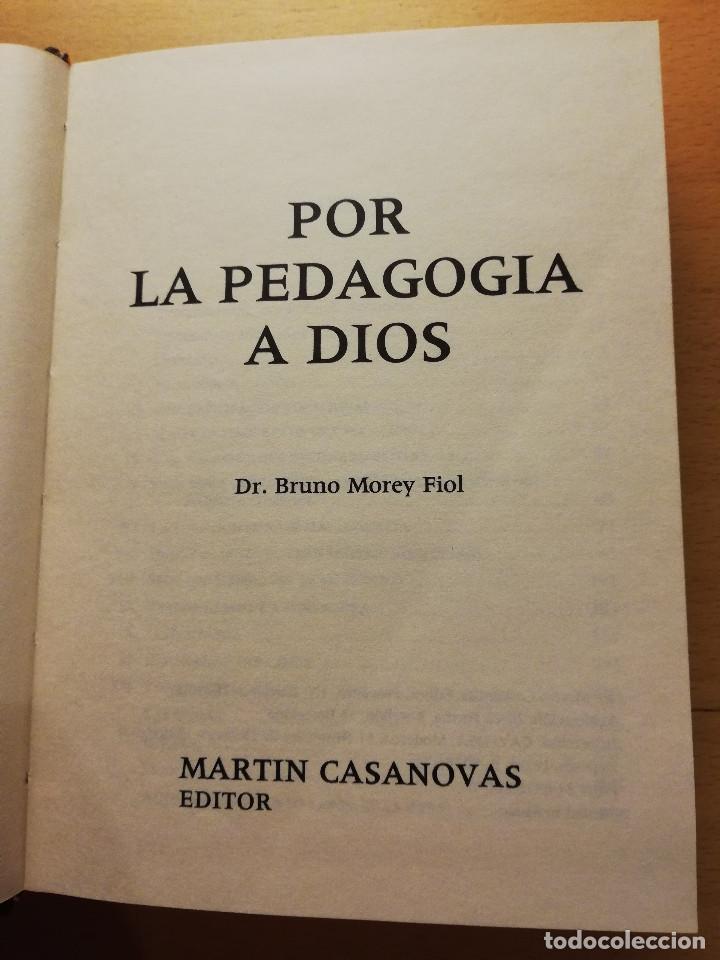 Libros de segunda mano: POR LA PEDAGOGIA A DIOS (BRUNO MOREY) - Foto 2 - 165400734