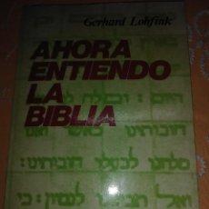 Libros de segunda mano: AHORA ENTIENDO LA BIBLIA. G. LOHFINK. PAULINAS. 1990. 6 ED. . Lote 165414278